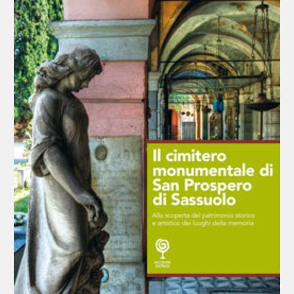 Il cimitero monumentale di San Prospero di Sassuolo - Incontri Editrice 93a011f5922